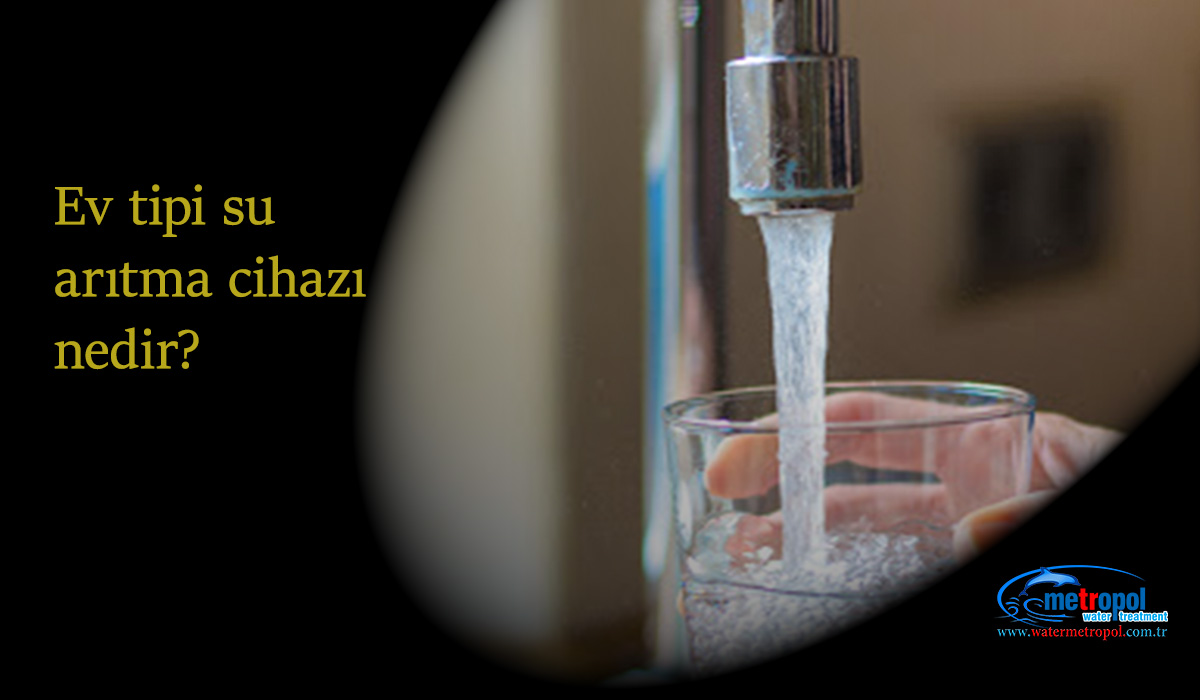Ev tipi su arıtma cihazı fiyatı en uygun ürünler ve markaları