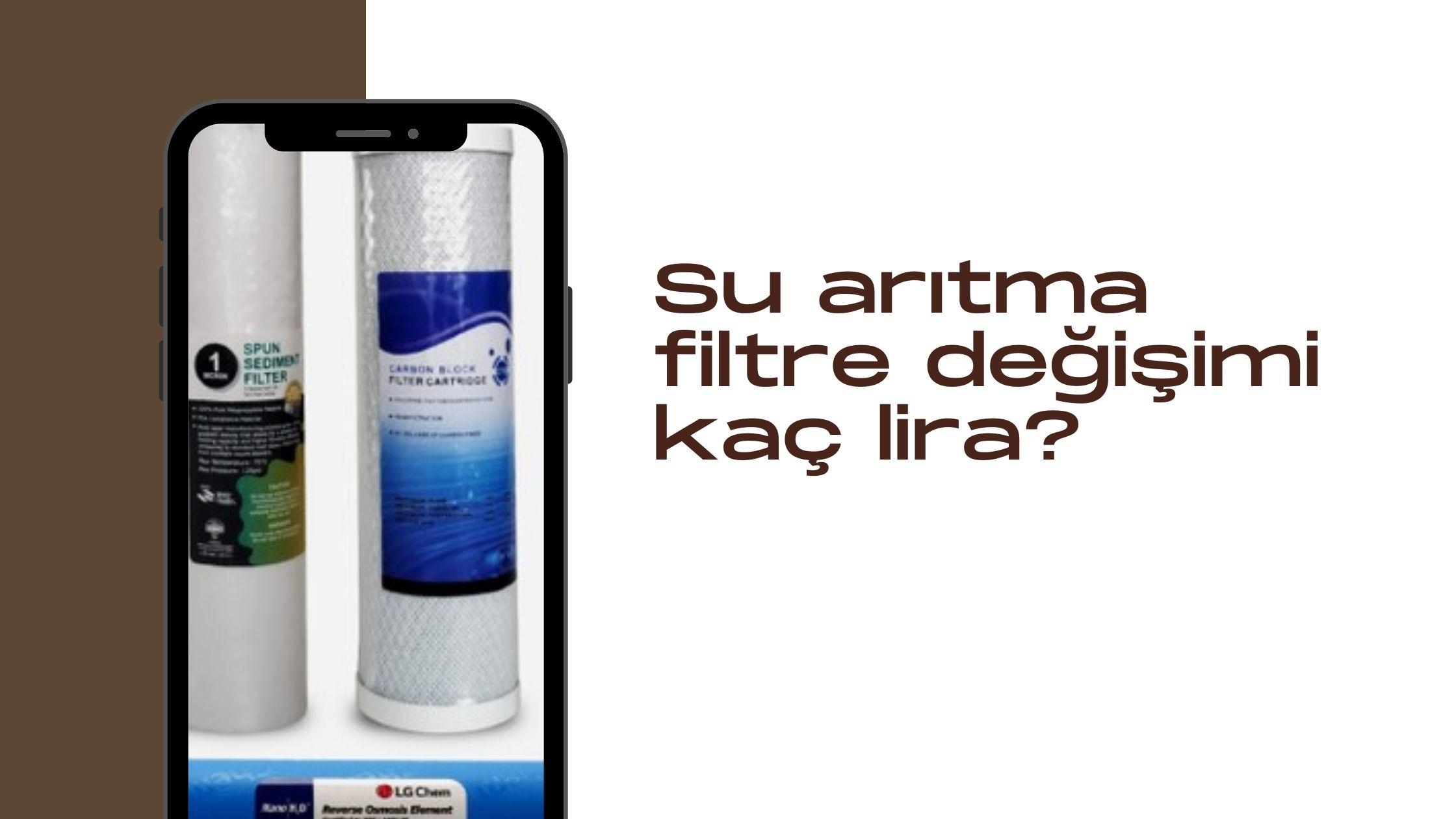 Su arıtma filtresi değişimi kaç lira? Fiyatları ve yöntemi